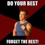 Tony Horton meme: Do your best and forget the rest!